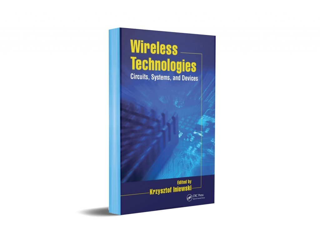 Wireless Technologies Circuits, Systems, and Devices Edited By Krzysztof Iniewski