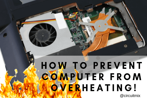 How to Prevent Computer Overheating and Keep it Cool