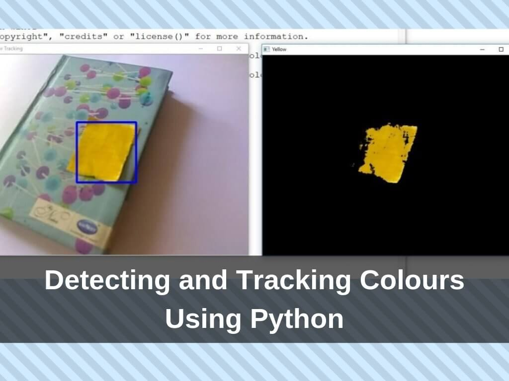 Detecting and Tracking Colours Using Python - CIRCUITMIX