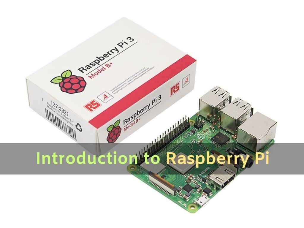 Introduction to Raspberry Pi in details