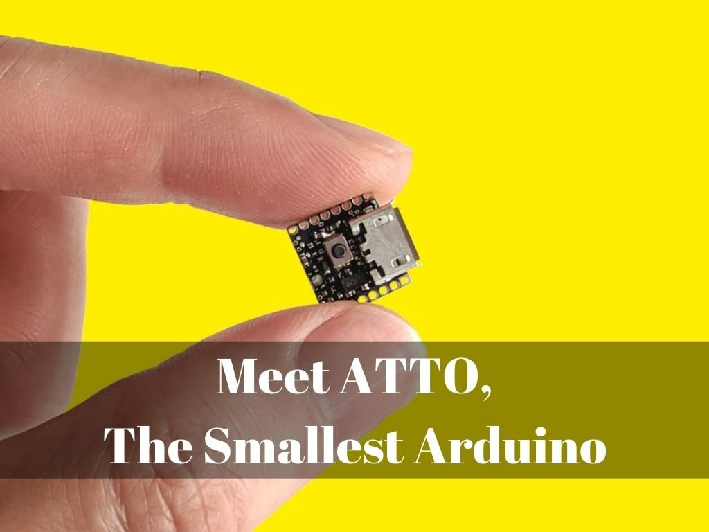 Introducing ATTO The Smallest Arduino